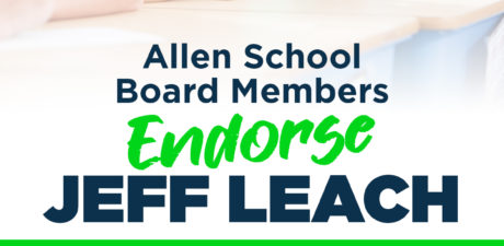 ALLEN ISD SCHOOL BOARD TRUSTEES ENDORSE AND SUPPORT STATE REP. JEFF LEACH FOR RE-ELECTION